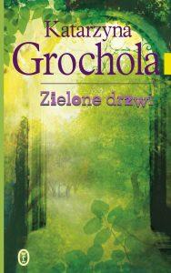 Zielone Drzwi Katarzyny Grocholi